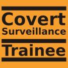 Covert Surveillance Trainee by Ron Marton