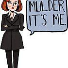 Mulder, It's Me by noamchimpsky