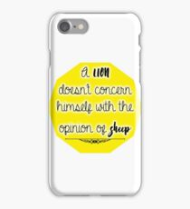A lion doesn't concern himself with the opinion of sheep iPhone Case/Skin