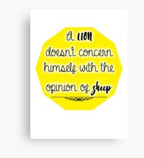 A lion doesn't concern himself with the opinion of sheep Canvas Print