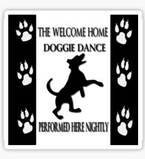 THE WELCOME HOME DOGGIE DANCE THROW PILLOW & TOTE BAG Sticker