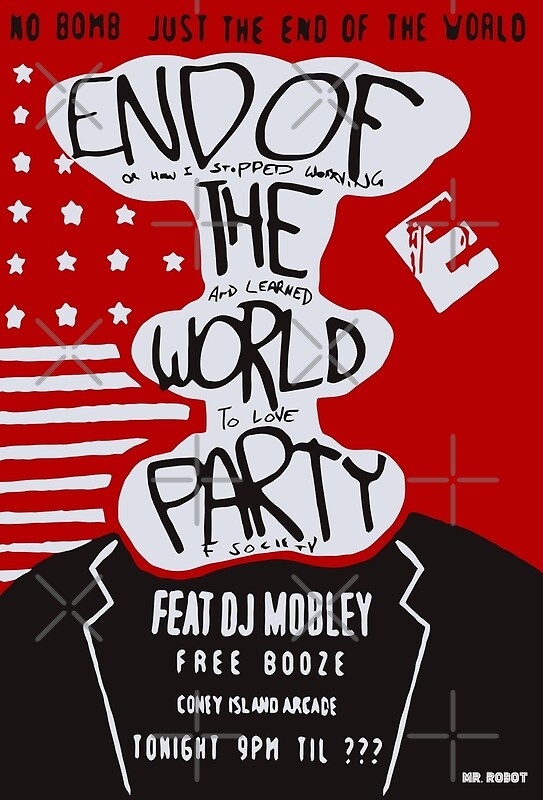 Quot Mr Robot End Of The World Party Quot Posters By Camboa