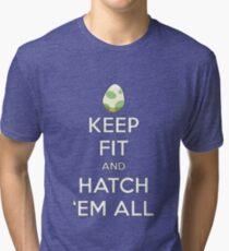 Pokemon Keep Fit and Hatch Em All  Tri-blend T-Shirt