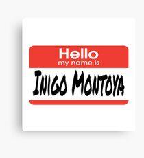 The Princess Bride Quote - Hello My Name Is Inigo Montoya Canvas Print