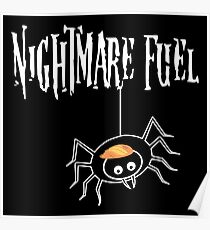 Anti Trump Shirt Spider Nightmare Fuel Poster