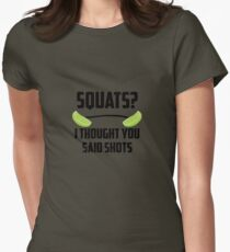 Squats? I thought you said shots - lime barbell Womens Fitted T-Shirt