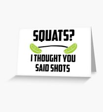 Squats? I thought you said shots - lime barbell Greeting Card