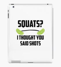 Squats? I thought you said shots - lime barbell iPad Case/Skin
