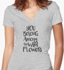 You belong among the wild flowers Women's Fitted V-Neck T-Shirt