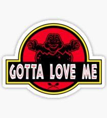 Gotta Love Me! Sticker