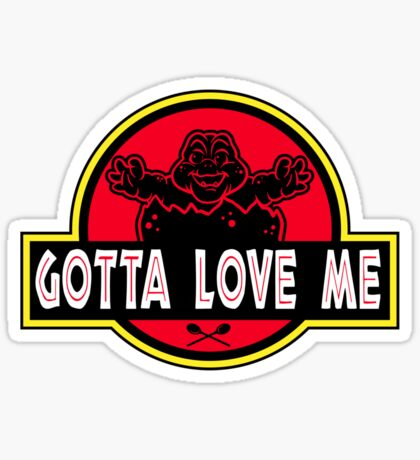 Gotta Love Me! Sticker