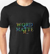 Words Matter 7C  Unisex T-Shirt