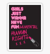 Girls just wanna have FUNdamental Human Rights Sticker