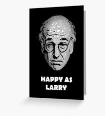 Happy as Larry  Greeting Card
