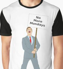 no more mondays Graphic T-Shirt