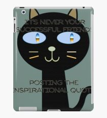 It's never your successful friends posting the inspirational quotes iPad Case/Skin