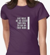 You Must Be At Least This Big To Go On This Ride Womens Fitted T-Shirt