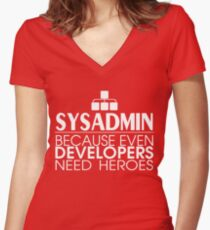 Sysadmin Because Even Developers Need Heroes Women's Fitted V-Neck T-Shirt