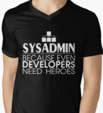 Sysadmin Because Even Developers Need Heroes Men's V-Neck T-Shirt