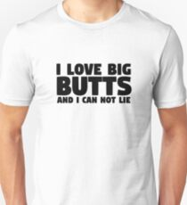 I Love Big Butts Sir Mixalot Lyrics Funny Ass Humor Cool Unisex T-Shirt