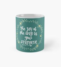 Joy of the Lord is your Strength Bible Verse Classic Mug