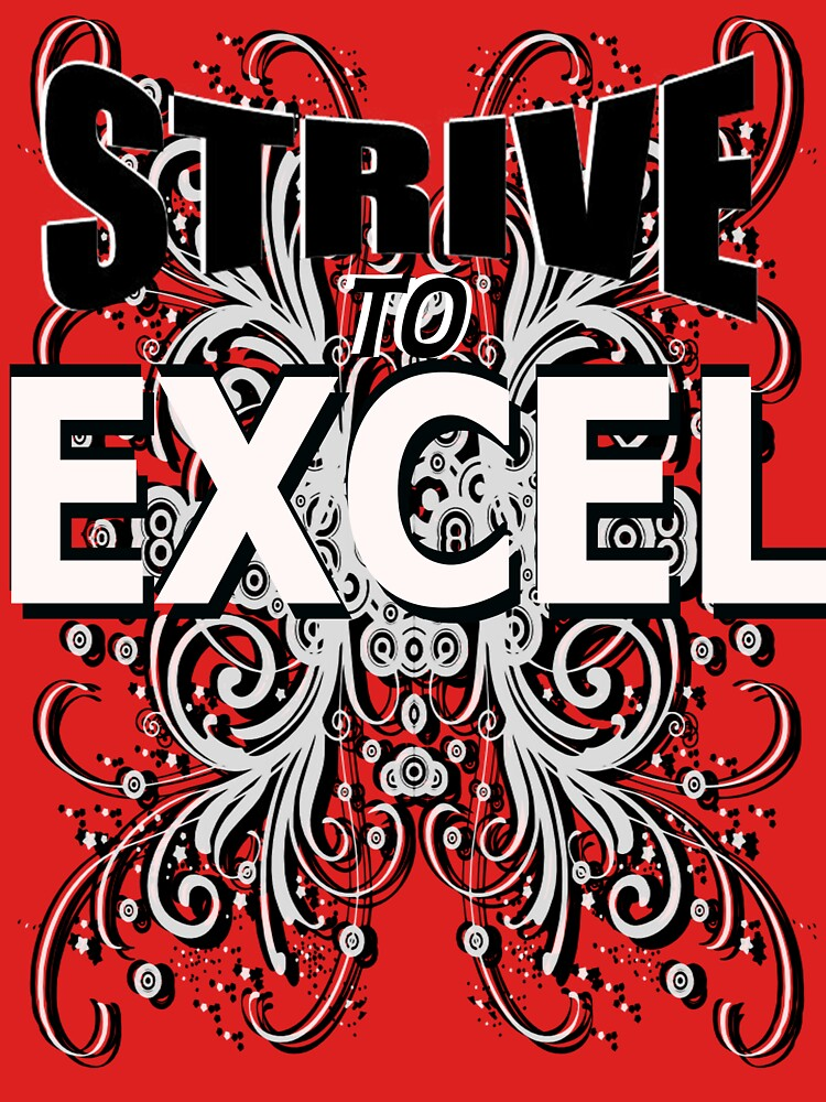 STRIVE TO EXCEL T-SHIRT by parko