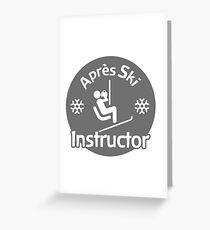 Après Ski Instructor Greeting Card