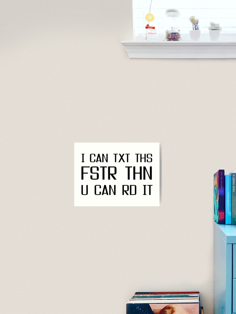 Texting Fast Typing Message Funny Quotes Art Print