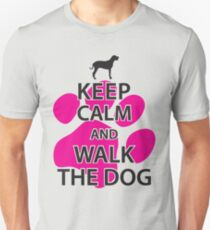Camiseta unisex Mantenga la calma y pasee al perro