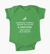 Always be yourself unless you can be a unicorn Baby Body Kurzarm