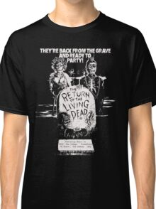 return of the living dead t shirt Classic T-Shirt