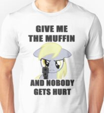Derpy Wants Her Muffin Unisex T-Shirt