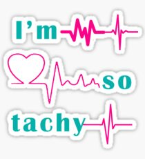 I'm So Tachy Sticker