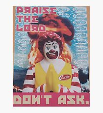 Praise the Lord - Ronald McDonald  Photographic Print
