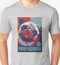 P*R*O*P*U*G*A*N*D*A Unisex T-Shirt