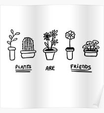 Plants are friends Poster