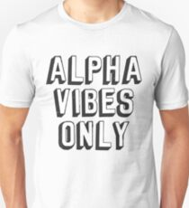 Alpha Vibes Only Unisex T-Shirt