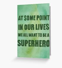 We All Want to Be a Superhero Greeting Card