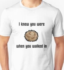 I Knew You Were Tribble (With Shading) Unisex T-Shirt