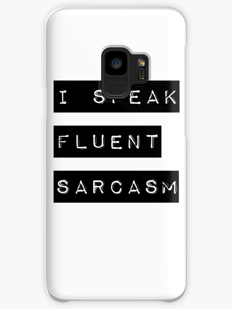 I Speak Fluent Sarcasm by hipsterapparel