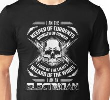 I am the keeper of currents bringer of power lord of the lights wizard of the wires i am an eletrician Unisex T-Shirt