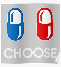 red pill or blue pill - choose - (enter the matrix) Poster