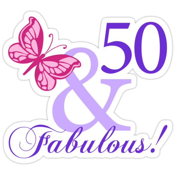 "50 Fabulous Graphic: ""Fabulous 50th Birthday"" Stickers By Thepixelgarden"