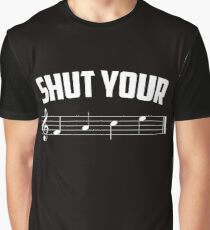 Shut your face (music sheet notation) Graphic T-Shirt