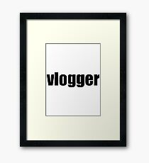 Vlogger T-Shirt (Multiple Colors and Styles)  Framed Print