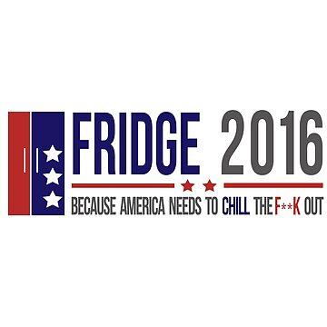 Fridge 2016 for President by Zeazer