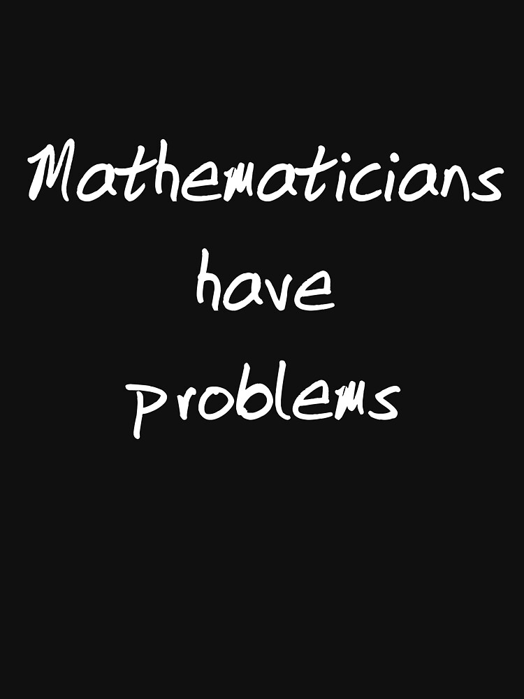 Mathematician Problems (Dark Shirt) by JoKate85