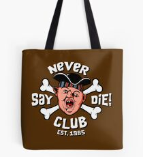 Never Say Die Club Tote Bag