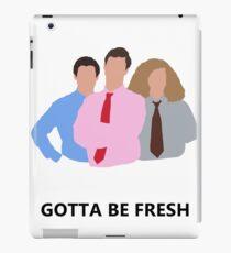 Workaholics - Gotta Be Fresh iPad Case/Skin