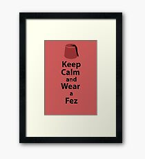 Keep Calm and Wear a Fez - Red Framed Print